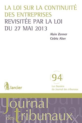 La loi sur la continuité des entreprises revisitée par la loi du 27 mai 2013: Alain ...