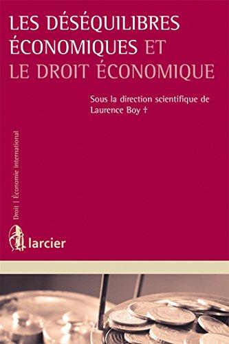 9782804468743: Les déséquilibres économiques et le droit économique