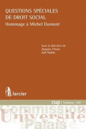 Questions Speciales De Droit Social, Hommage A Michel Dumont: Clesse Hubin