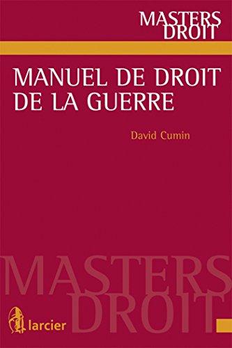 MANUEL DE DROIT DE LA GUERRE: CUMIN 1RE ED 2014