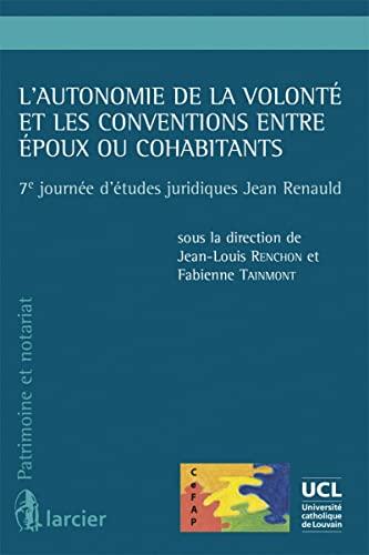 Autonomie de la Volonte et les Conventions Entre Epoux Ou Cohabitants (l'): Renchon Jean-Louis