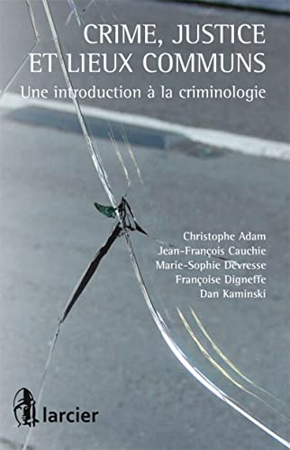 9782804472788: Crime, Justice et Lieux Communs. une Introduction a la Criminologie