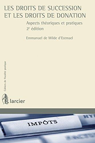 Les droits de succession et les droits de donation. Aspects théoriques et pratiques