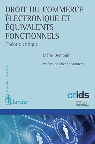 Droit du commerce électronique et équivalents fonctionnels: Marie Demoulin