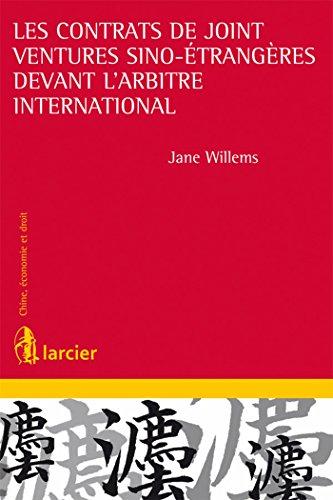 Les contrats de joint-ventures sino-étrangères devant l'arbitre international