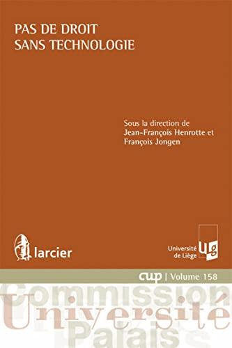 Pas de Droit Sans Technologie: Henrotte Jean-Franco