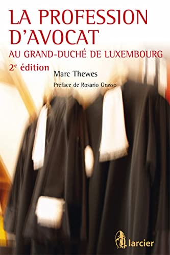 Profession d'avocat au grand-duche de luxembourg, 2eme ed. (la)