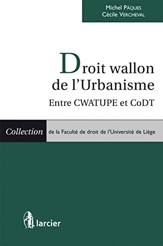 9782804478612: Droit wallon de l'urbanisme : entre CWATUPE et CoDT