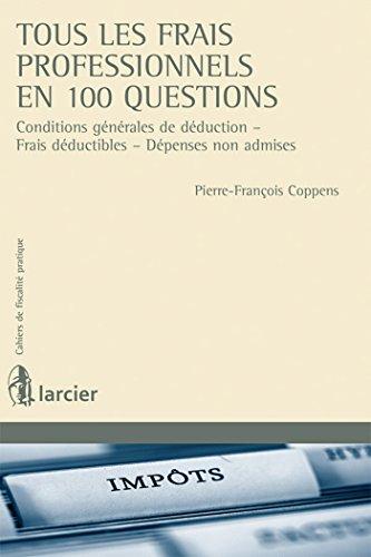 Tous les frais professionnels en 100 questions : conditions générales de dé...