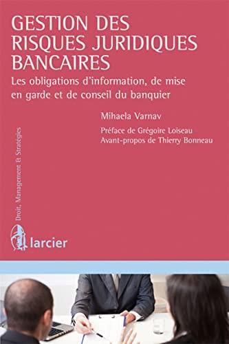 GESTION DES RISQUES URIDIQUES BANCAIRES: VARNAV 1RE ED 2015