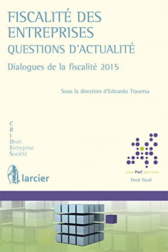 9782804483234: Fiscalite des Entreprises - Questions d'Actualite: Dialogues de la Fiscalite 2015 (Collection Crides-Jean Renauld) (English and French Edition)
