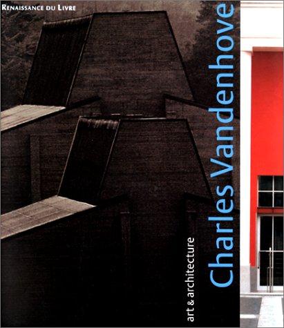 9782804600129: CHARLES VANDENHOVE. Art et architecture : Art and architecture : Kunst und Architectur, édition trilingue français-anglais, allemand