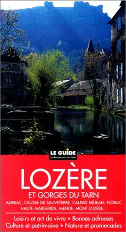 9782804602116: Lozère et gorges du Tarn: Culture et patrimoine, nature et promenades, loisirs et art de vivre, bonnes adresses