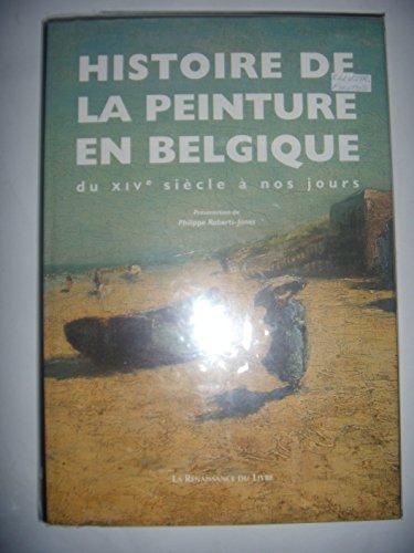 9782804602376: HISTOIRE DE LA PEINTURE EN BELGIQUE DU 14EME A NOS JOURS