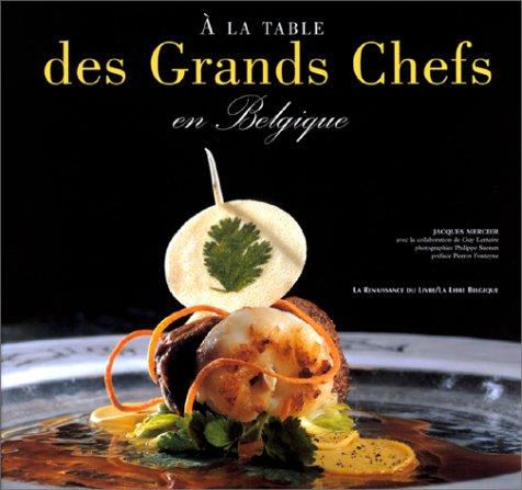 A la table des grands chefs en Belgique (2804605515) by Jacques Mercier
