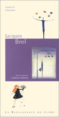 Jacques Brel (9782804605681) by Jacques Brel; Gabriel Lefebvre