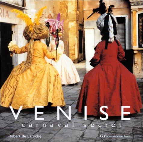 Venise : Carnaval secret: Laroche, Robert de