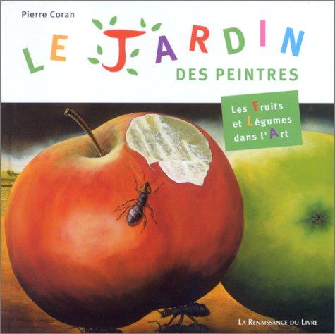 9782804606213: Le Jardin des peintres : Les Fruits et légumes dans l'art