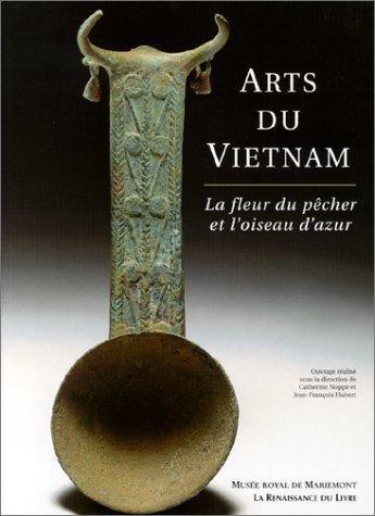 Arts du Vietnam. La fleur du pêcher: NOPPE, Catherine -
