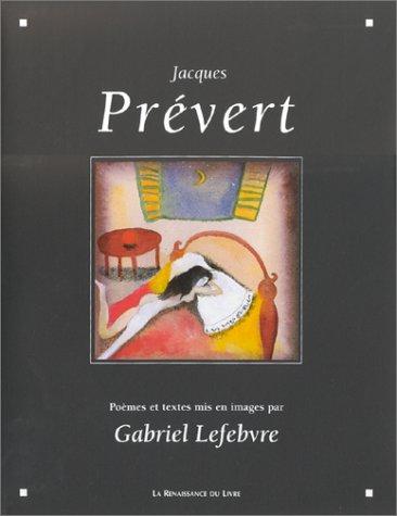 Jacques Prévert: Poèmes et textes (9782804606596) by Jacques Prévert; Gabriel Lefebvre