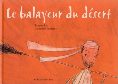 9782804607241: Le Balayeur du désert