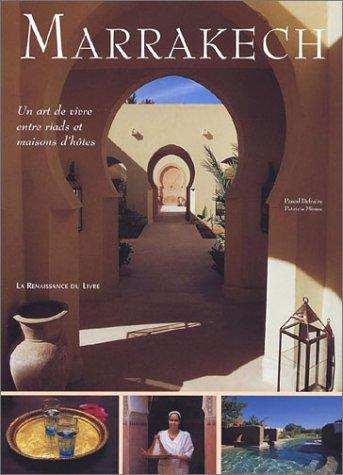 9782804607258: Marrakech : Un art de vivre entre riads et maisons d'hôtes