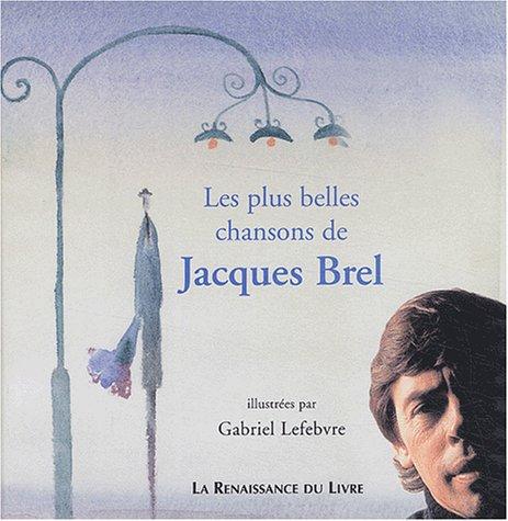 9782804607296: Les plus belles chansons de Jacques Brel
