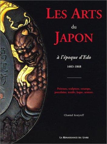 9782804607333: Les Arts du Japon � l'�poque d'Edo, 1603-1868