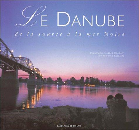 9782804607425: Le Danube : De la source à la mer Noire