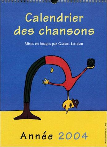 9782804607913: Calendrier du livre des chansons : Ann�e 2004