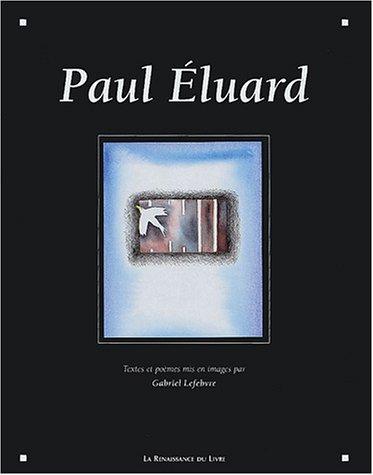 Paul Éluard: LEFEBVRE ( Gabiel ) [ Textes et poèmes mis en images par ]