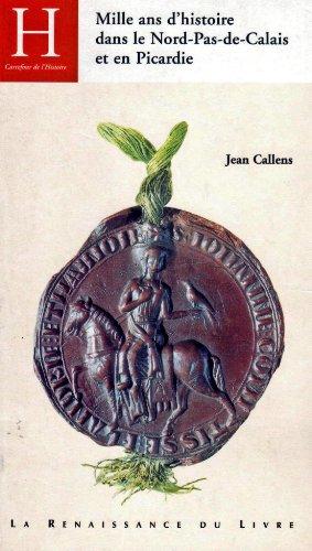 9782804608019: Mille ans d'histoire dans le Nord-Pas-de-Calais-Picardie