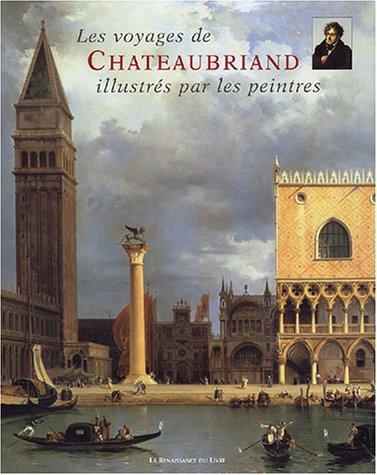 9782804608149: Les Voyages de Chateaubriand : Illustr�s par les peintres