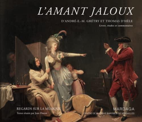l'amant jaloux de Gretry et d'Hede: Duron Jean