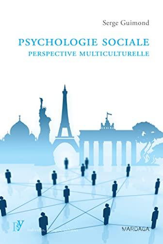 PSYCHOLOGIE SOCIALE : PERSPECTIVE MULTICULTURELLE: GUIMOND SERGE