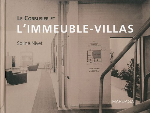 Le Corbusier et l'Immeuble-villas : Stratégies, dispositifs, figures: Nivet Soline