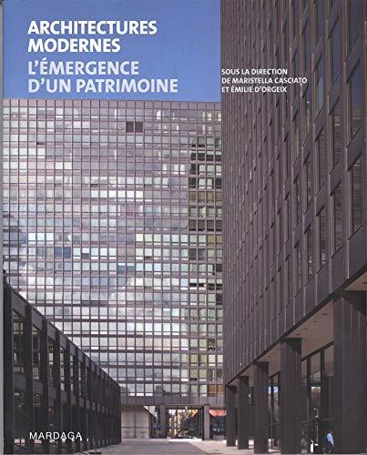 Architectures modernes: Maristella Casciato, Emilie D' Orgeix