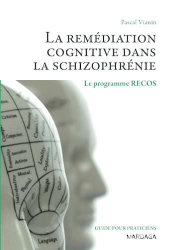 La remédiation cognitive des schizophrènes