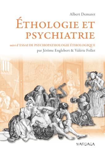 9782804701901: Ethologie et psychiatrie, valeur de survie et phylogenèse des maladies mentales : Suivi d'Essai de psychopathologie éthologique (Psy-Théories, débats, synthèses)