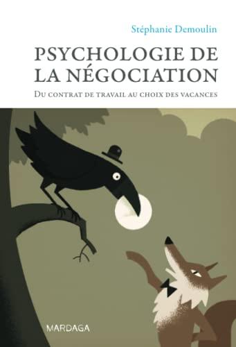 9782804701918: Psychologie de la négociation : Du contrat de travail au choix des vacances