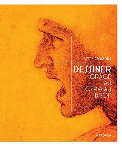 DESSINER GRÂCE AU CERVEAU DROIT 4E ÉD.: EDWARDS BETTY