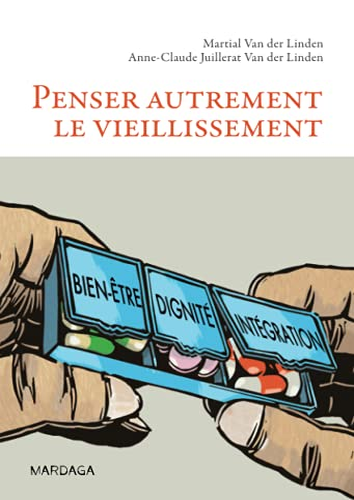PENSER AUTREMENT LE VIEILLISSEMENT: VAN DER LINDEN MARTIAL
