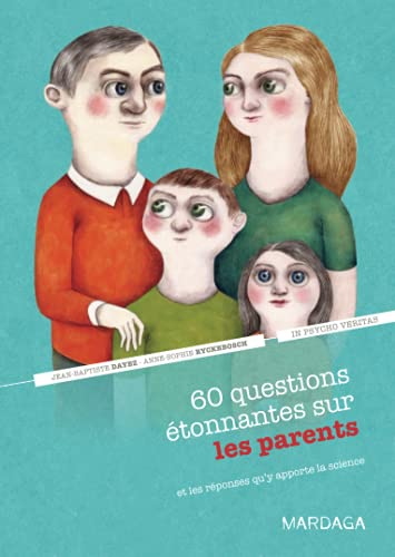 60 QUESTIONS ÉTONNANTES SUR LES PARENTS ET LES RÉPONSES: DAYEZ JEAN-BAPTISTE