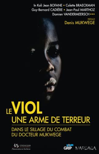 9782804702816: Le viol, une arme de terreur : Dans le sillage du docteur Mukwege