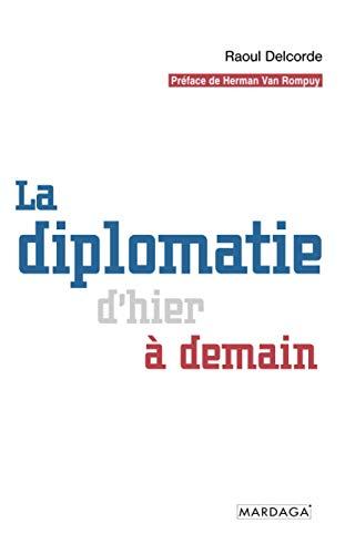 9782804709150: La diplomatie d'hier à demain: Essai politique