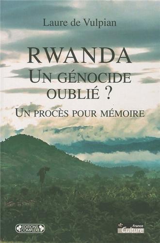 9782804800079: Rwanda : un génocide oublié ? : Un procès pour mémoire