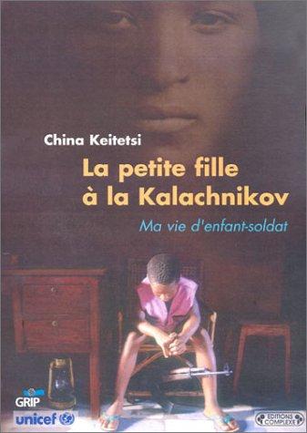9782804800093: La petite fille à la kalashnikov : Ma vie d'enfant-soldat