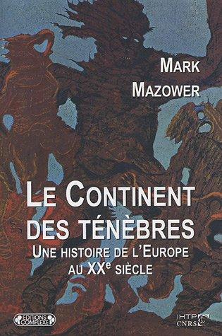 Le Continent des ténèbres: Une histoire de l'Europe au XXe siècle (2804800199) by [???]