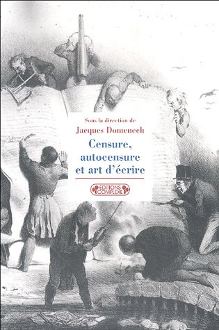 9782804800284: Censure, autocensure et art d'écrire : De l'Antiquité à nos jours