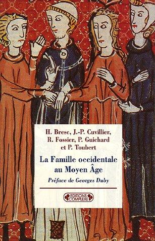 La Famille occidentale au Moyen Âge (Historiques): Georges Duby; Pierre